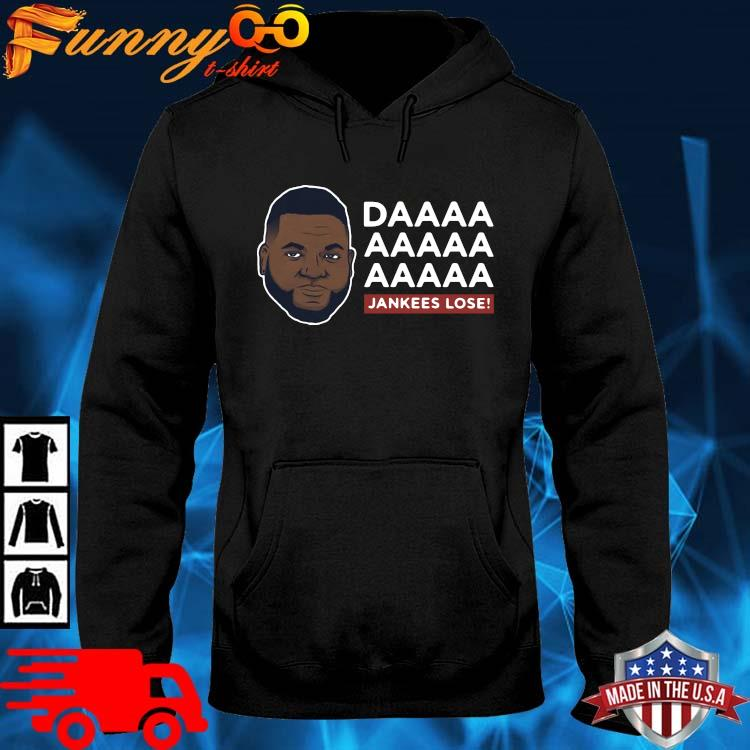 Daaaa Jankees Lose David Ortiz Shirt hoodie den