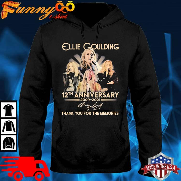 Ellie Goulding 12th Anniversary 2009-2021 Thank You For The Memories Signature Shirt hoodie den