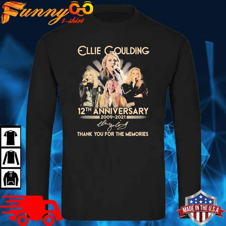 Ellie Goulding 12th Anniversary 2009-2021 Thank You For The Memories Signature Shirt long sleve den