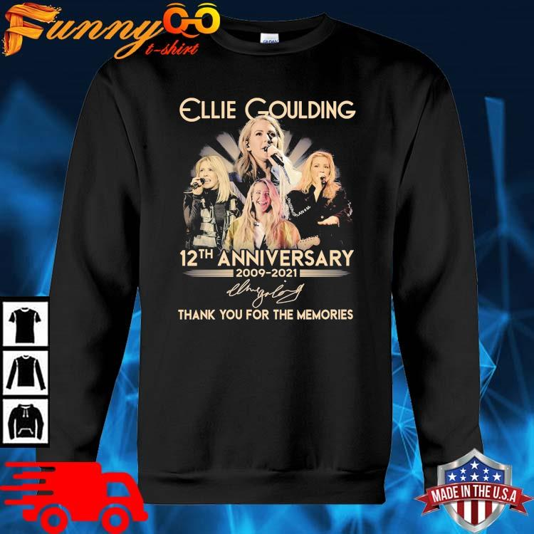 Ellie Goulding 12th Anniversary 2009-2021 Thank You For The Memories Signature Shirt sweater den