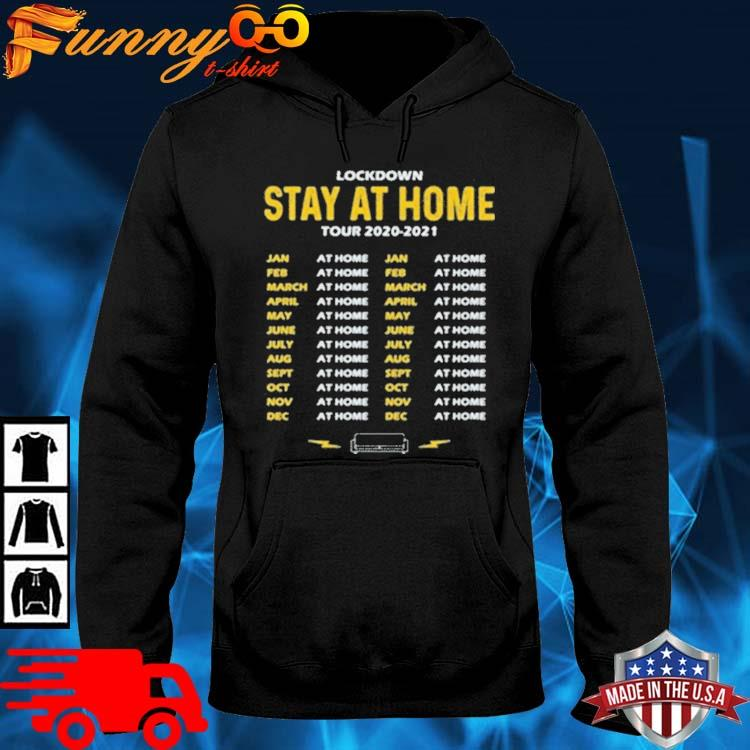 Lockdown Stay At Home Tour Dates Shirt hoodie den