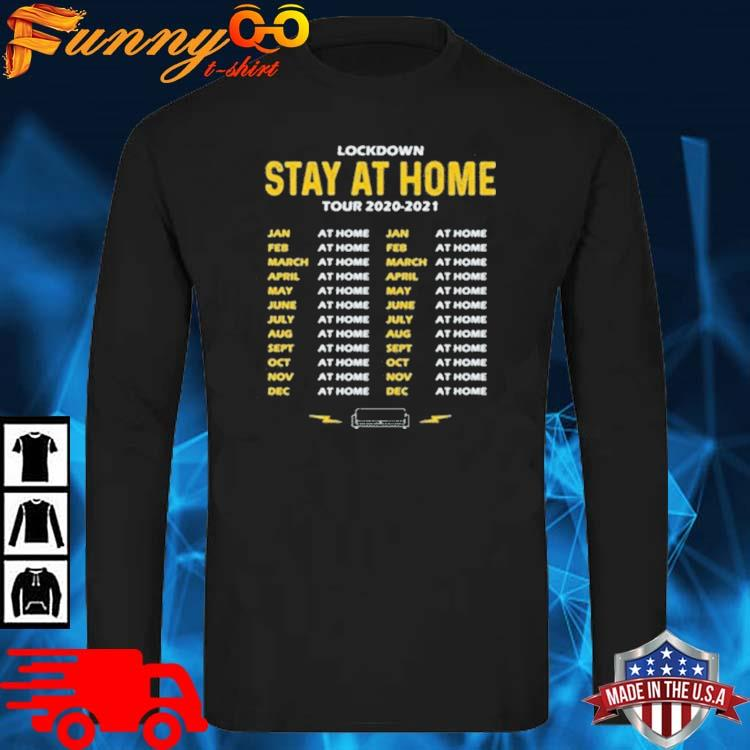 Lockdown Stay At Home Tour Dates Shirt long sleve den