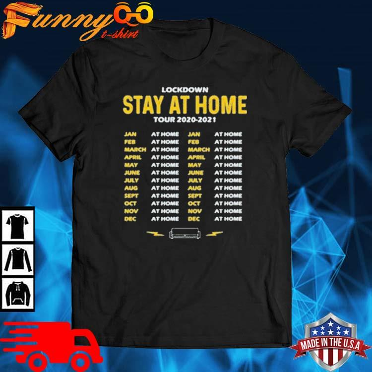 Lockdown Stay At Home Tour Dates Shirt