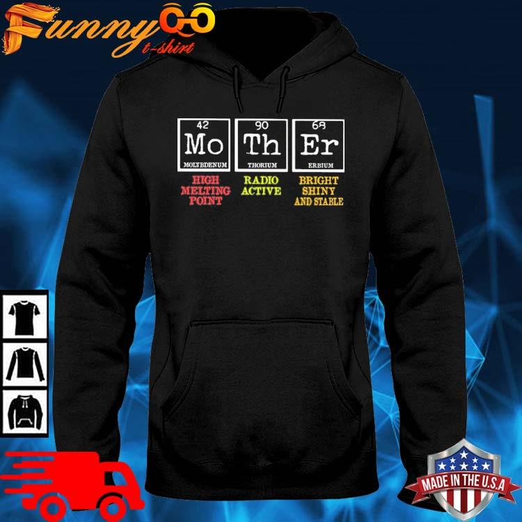 Mother High Melting Point Radio Active Bright Shiny And Stable Shirt hoodie den
