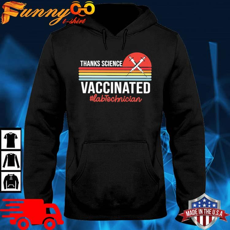 Thanks science vaccinated #Labtechnician vintage sunset hoodie den
