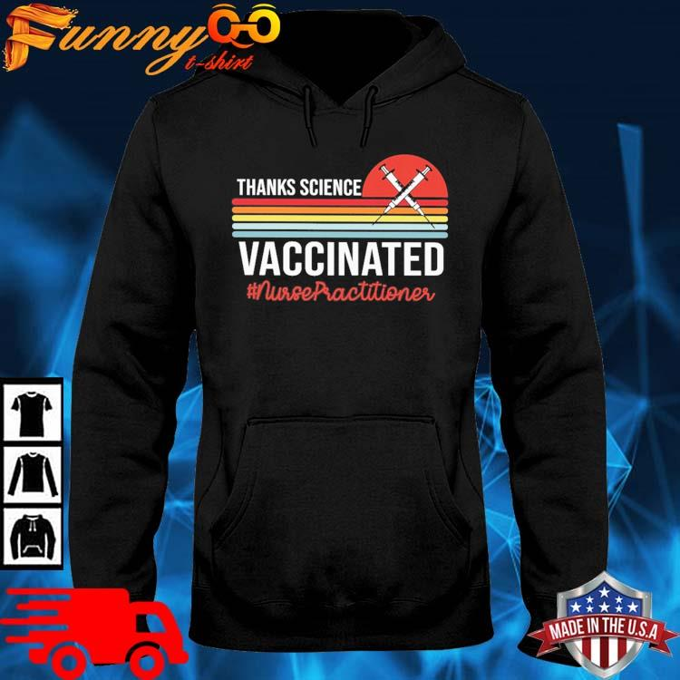 Thanks science vaccinated #Nursepractitioner vintage sunset hoodie den