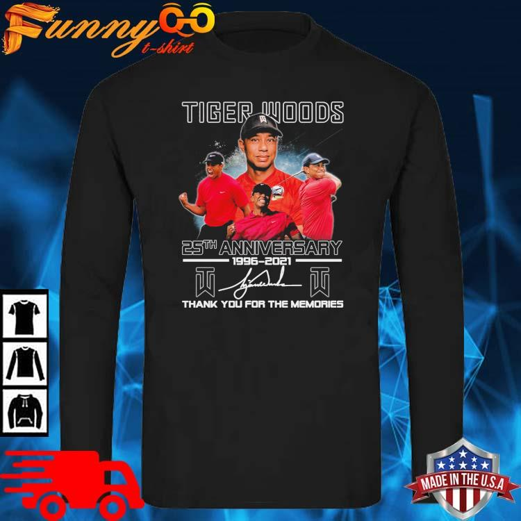 Tiger Woods 25th Anniversary 1996-2021 Thank You For The Memories Signature Shirt long sleve den