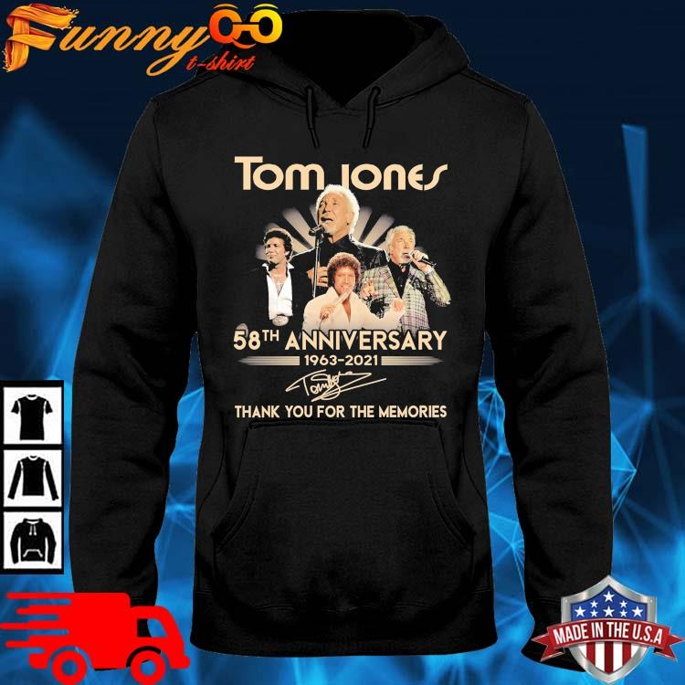 Tom Jones 58th Anniversary 1963-2021 Thank You For The Memories Signature Shirt hoodie den
