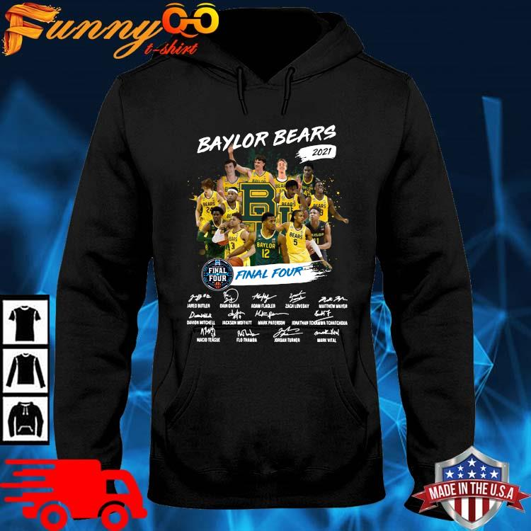 Baylor Bears 2021 Final Four Signatures Shirt hoodie den