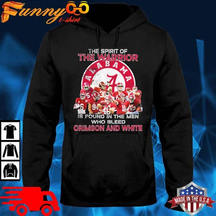 The spirit of the warrior is found in the men who bleed Crimson and white hoodie den