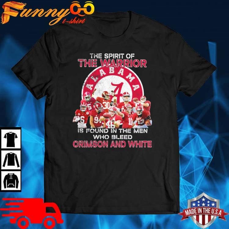 The spirit of the warrior is found in the men who bleed Crimson and white shirt