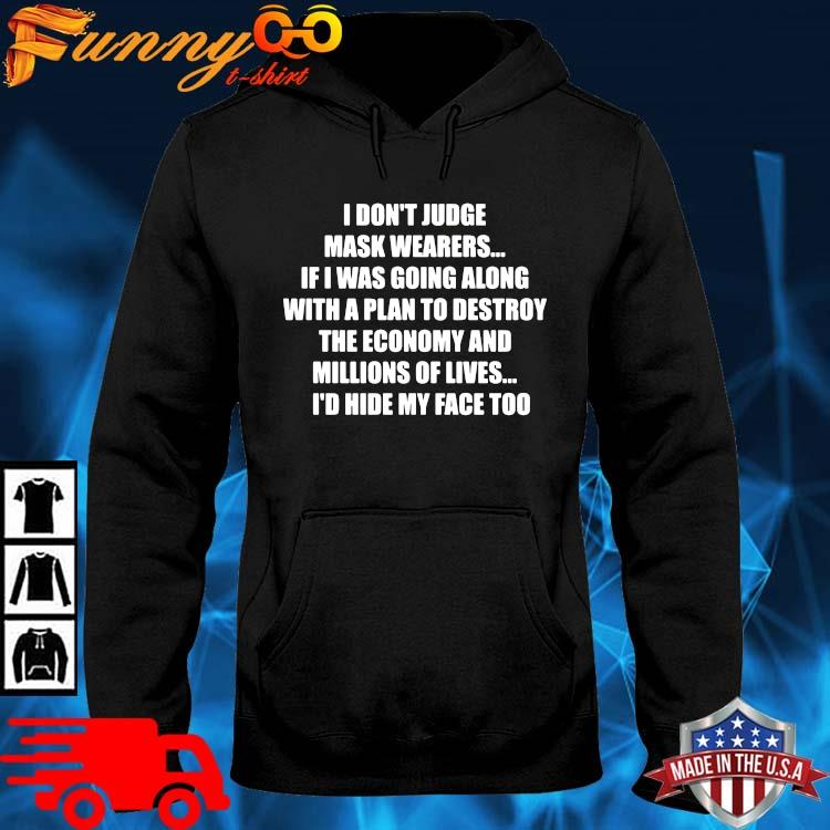 I don't judge mask wearers if I was going along with a plan to destroy s hoodie den